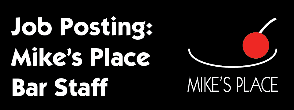 Job Posting: Mike's Place Bar Staff