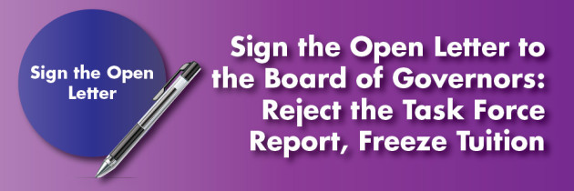 Sign the Open Letter to the Board of Governors: Reject the Task Force Report, Freeze Tuition