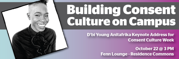 "D'bi Young Anitafrika : ""Building Consent Culture on Campus"""