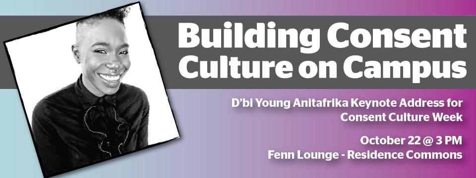 "D'bi Young Anitafrika : ""Building Consent Culture on Campus"""