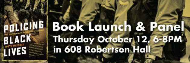 Book Launch and Panel: Policing Black Lives with Robyn Maynard